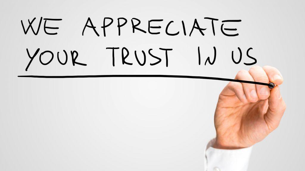 We appreciate your trust in us