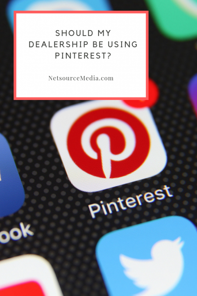 Should My Dealership Be Using Pinterest?
