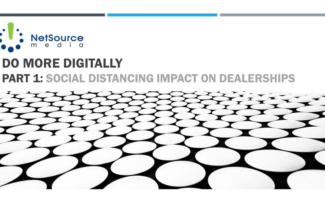 Do More Digitally Webinar – Social Distancing Impacting Dealerships