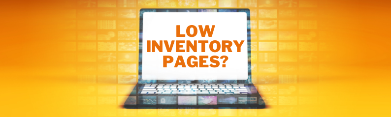 Low inventory pages plaguing your website?