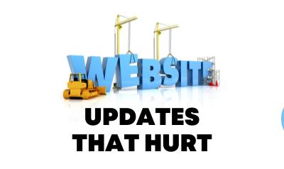 Everyday Website Updates That Hurt Your Site